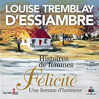 Histoires De Femmes Tome 2 Felicite Une Femme D Honneur