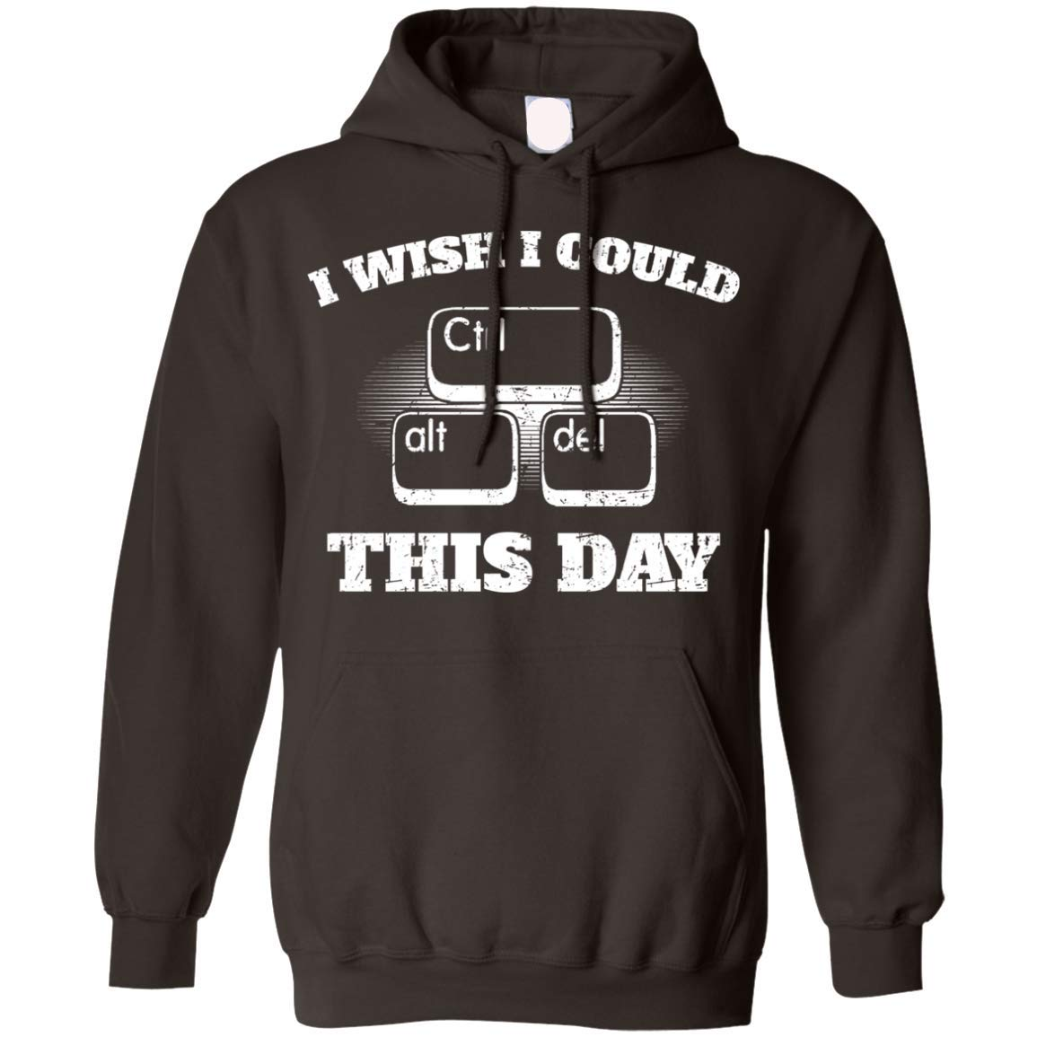 Funny Computer Tee Hoodie I Wish I Could Ctrl+Alt+Delete This Day