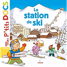 La station de ski (Mes p'tits docs) (French Edition)