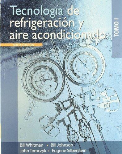 Tecnologia de refrigeracion y aire acondicionado / Refrigeration and Air Conditioning Technology, Vol. 1 (Spanish Editio