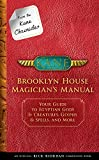 img - for From the Kane Chronicles Brooklyn House Magician's Manual (An Official Rick Riordan Companion Book): Your Guide to Egyptian Gods & Creatures, Glyphs & Spells, and More book / textbook / text book