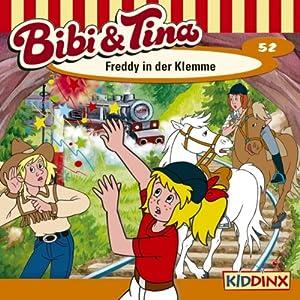 Freddy in der Klemme (Bibi und Tina 52) Hörspiel