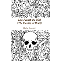 Les Fleurs du Mal - The Flowers of Evil (Annotated) (French Edition)