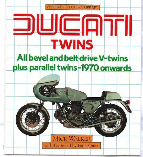 Ducati Twins: All Bevel and Belt Drive V-Twins plus Parallel Twins 1970 Onwards (Osprey collector's library) by Mick Walker (24-Oct-1985) Hardcover Ducati Bevel Drive