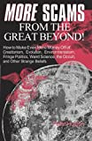 img - for More Scams from the Great Beyond: How to Make Even More Money Off of Creationism, Evolution, Environmentalism, Fringe Politics, Weird Science, the Occult, and Other Strange Beliefs book / textbook / text book