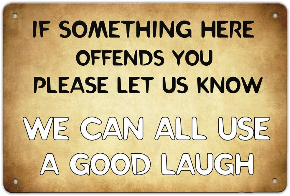 IF SOMETHING HERE OFFENDS YOU TIN SIGN FUNNY GOOD LAUGH WALL ART GARAGE BEDROOM