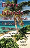Berry Islands Tourism, Great Harbour Cay, (Bahamas): Holiday, Vacation Honeymoon, All-in One location for Leisure