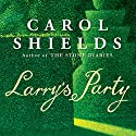 Larry's Party Audiobook by Carol Shields Narrated by William Roberts