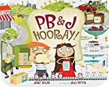img - for PB&J Hooray!: Your Sandwich's Amazing Journey from Farm to Table book / textbook / text book