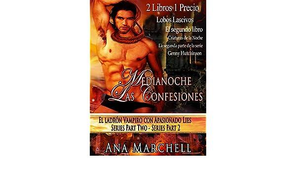 Medianoche Las confesiones - El ladrón Vampiro con Apasionado Lies Series Part Two - Y - lobos lascivos - Criaturas de la segunda parte de la serie Night ...