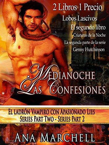 Medianoche Las confesiones - El ladrón Vampiro con Apasionado Lies Series Part Two - Y -