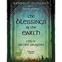 Celtic Nature Prayers Vol. 3: The Blessings of the Earth