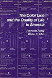 The Color Line and the Quality of Life in America, Reynolds Farley and Walter Allen, 0871542234
