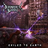 Exiled to Earth by Bonded By Blood (2010-08-10)