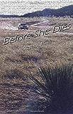 Before She Dies (Bill Gastner #4) (Posadas County Mysteries)