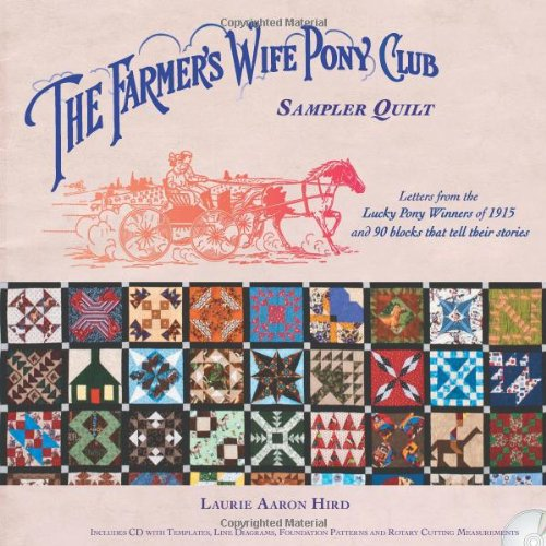 The Farmer's Wife Pony Club Sampler Quilt: Letters From the Lucky Pony Winners of 1915 and 90 Blocks That Tell Their Stories
