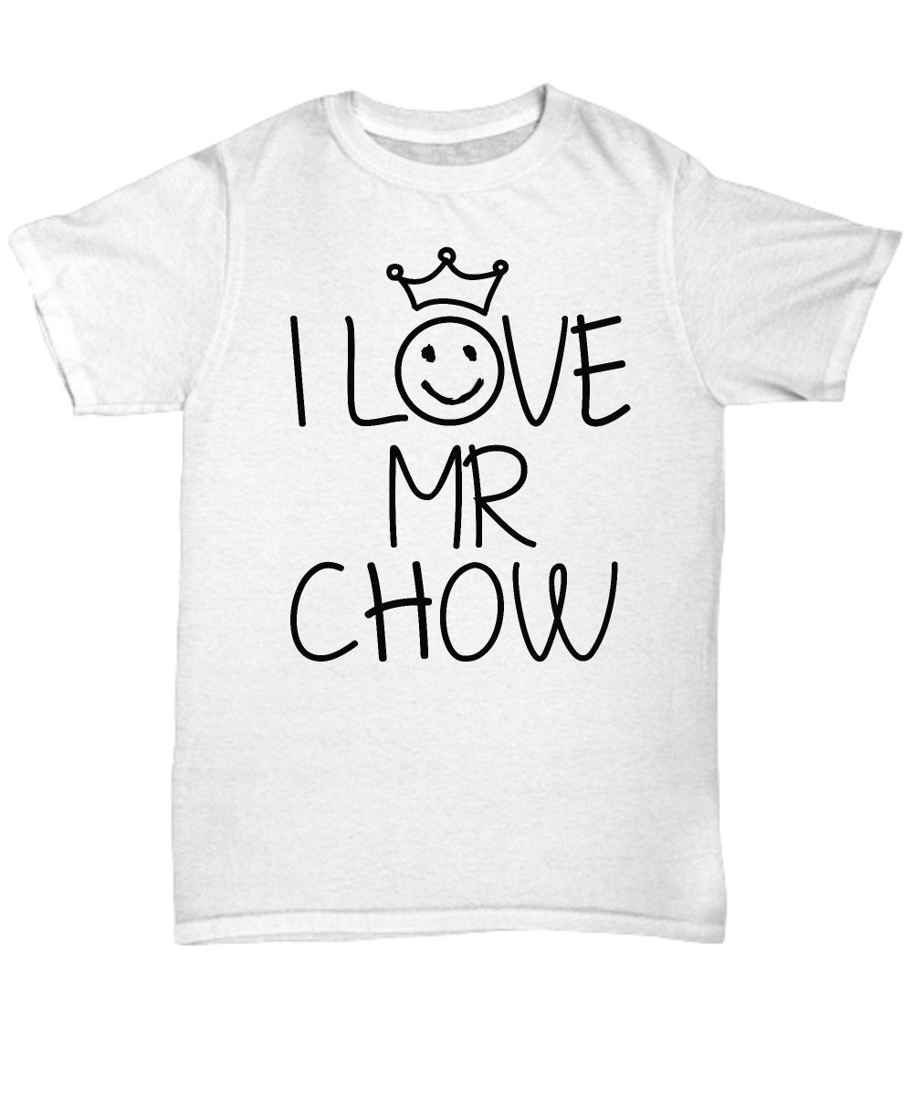 Mr Chow T Shirt Funny Favorite Person T