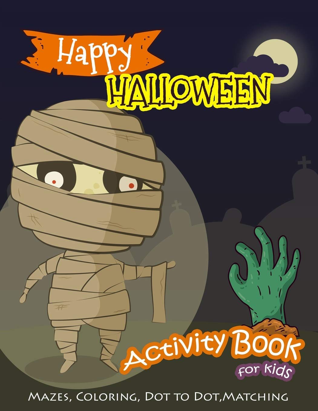 Happy Halloween Activity Book For Kids Mazes Coloring Dot To Dot