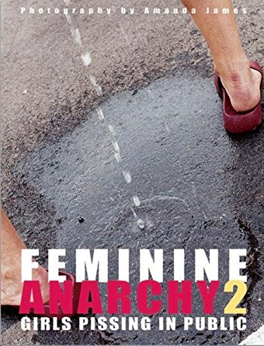 Feminine Anarchy: Girls Pissing in Public: No. 2 (German Edition) (English and German Edition)