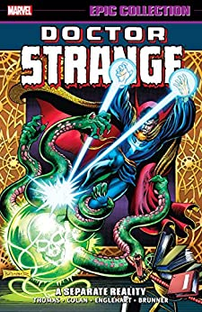 Doctor Strange Epic Collection: A Separate Reality (Doctor Strange (1974-1987)) by [Thomas, Roy, Englehart, Steve, Fox, Gardner, Lee, Stan, Windsor-Smith, Barry, Goodwin, Archie, Friedrich, Mike, Brunner, Frank]