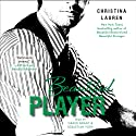 Beautiful Player | Livre audio Auteur(s) : Christina Lauren Narrateur(s) : Grace Grant, Sebastian York