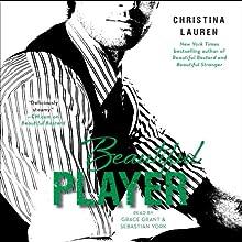 Beautiful Player Audiobook by Christina Lauren Narrated by Grace Grant, Sebastian York