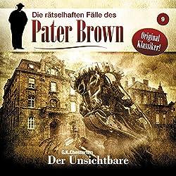 Der Unsichtbare (Die rätselhaften Fälle des Pater Brown 9)