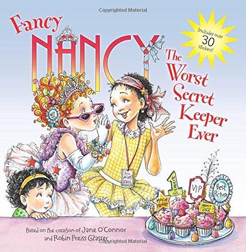 Fancy Nancy: The Worst Secret Keeper Eve