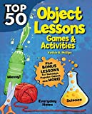 Top 50 Topical Bible Object Lessons: Games and Activities