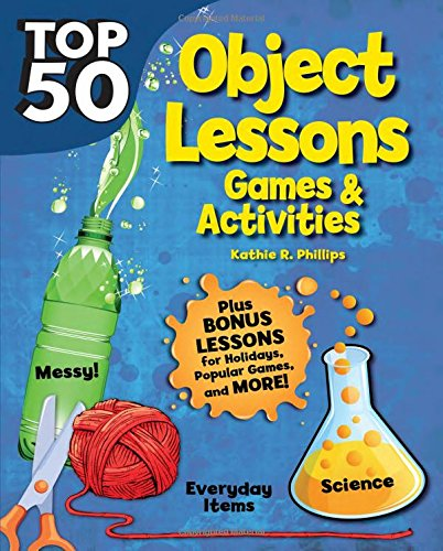 Top 50 Topical Bible Object Lessons: Games and (Topical Lessons)