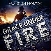 Grace Under Fire: The Locker Nine Series, Book 2 | Franklin Horton
