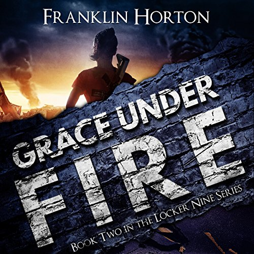 Grace Under Fire: The Locker Nine Series, Book 2