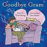 Goodbye Gram, Amy Greenberg, 1878076949