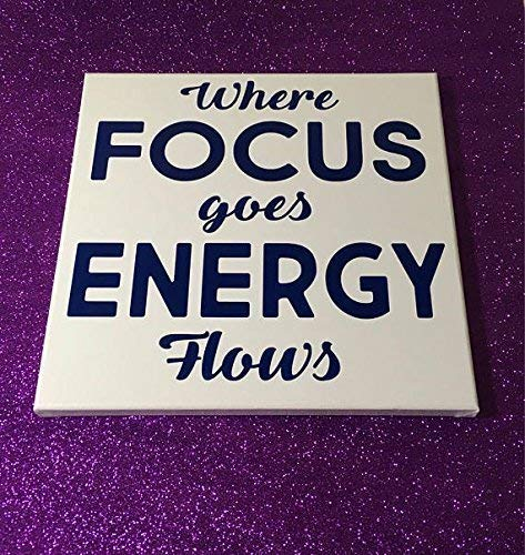 Painted Canvas Sign - Where Focus goes Energy Flows by Sunshine Decor (Image #2)