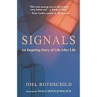 Signals: An Inspiring Story of Life After Life