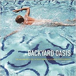 Amazon.com: Backyard Oasis: The Swimming Pool in Southern California ...