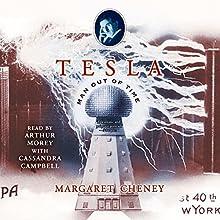 Tesla: Man Out of Time   Livre audio Auteur(s) : Margaret Cheney Narrateur(s) : Arthur Morey, Cassandra Campbell