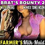 Farmer's Maid: Brat's Bounty, Book 2 | Millie King