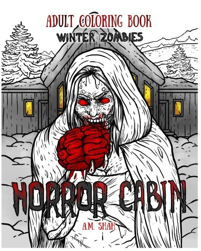 Adult Coloring Book Horror Cabin: Winter Zombies (Volume 1)