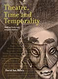 img - for Theatre, Time and Temporality: Melting Clocks and Snapped Elastics book / textbook / text book