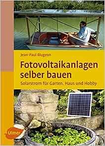 Fotovoltaikanlagen selber bauen: 9783800176199: Amazon.com