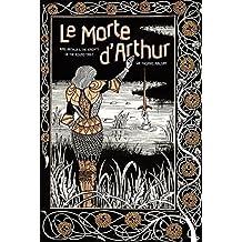 Le Morte d'Arthur: King Arthur & The Knights of The Round Table