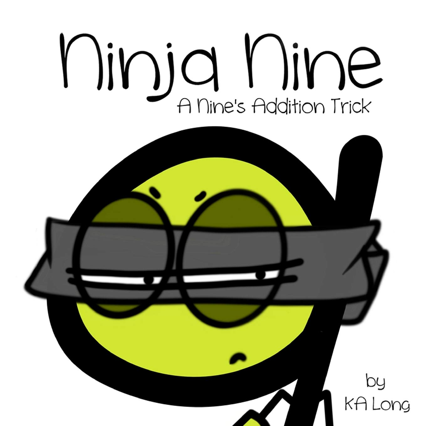Ninja Nine: A Nines Addition Trick: KA Long: 9781545563328 ...
