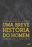 Uma Breve História do Homem. Progresso e Declínio