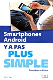 Smartphones Android Y a Pas plus simple, 2e