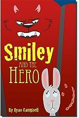 Smiley and the Hero Kindle Edition