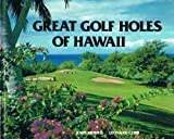 Great Golf Holes of Hawaii