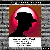 Unheilvolle Überfahrt (Dr. Cornelius Stahl - Mörderische Abgründe 8) | Marc Freund