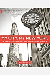 My City, My New York: Famous New Yorkers Share Their Favorite Places Kindle Edition