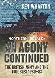 'An Agony Continued': The British Army in Northern Ireland 1980–83